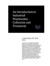 An Introduction to Industrial Wastewater Collection and Treatment