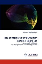 The Complex Co-Evolutionary Systems Approach