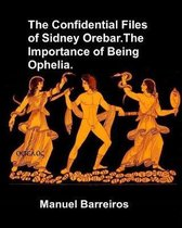 The Confidential Files of Sidney Orebar.the Importance of Being Ophelia.