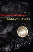 Goodbye Tissues