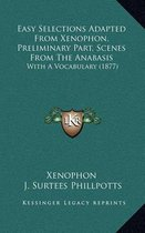 Easy Selections Adapted from Xenophon, Preliminary Part, Scenes from the Anabasis