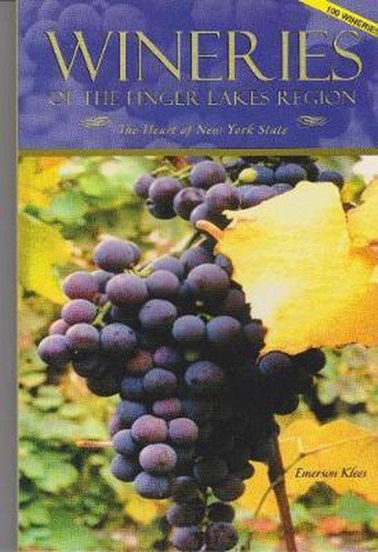 Boek cover Wineries of the Finger Lakes Region--100 Wineries van Emerson Klees (Paperback)