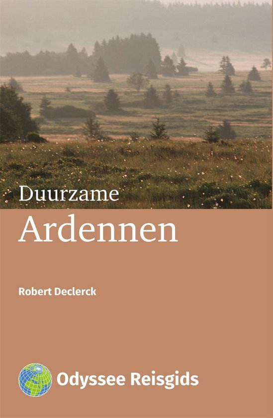 Odyssee Reisgidsen - Duurzame Ardennen - Robert Declerck |