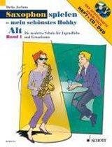 Saxophon spielen - Mein schönstes Hobby. Alt-Saxophon 01. Mit Audio-Cd und DVD