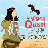 The Vision Quest of Little Feather