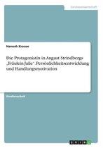 Die Protagonistin in August Strindbergs Fraulein Julie. Persoenlichkeitsentwicklung und Handlungsmotivation