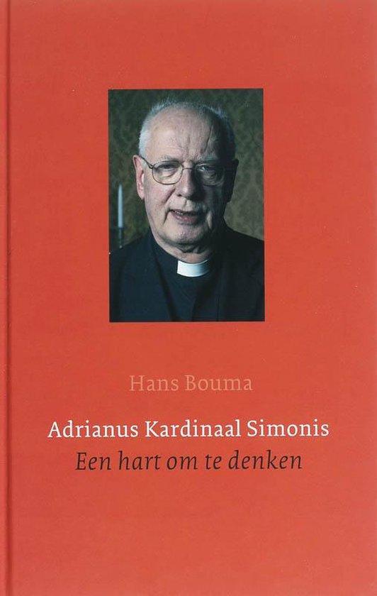 Adrianus Kardinaal Simonis Een Hart Om Te Denken - H. bOUMA   Readingchampions.org.uk