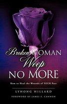 Broken Woman Weep No More