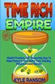 Time Rich Empire: Wealth Freedom, Self Ownership, How-to Make Money In Your Spare Time Building Passive Income Secrets