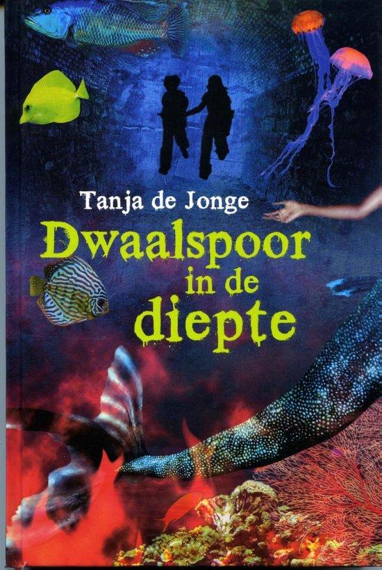 Dwaalspoor in de diepte - Tanja de Jonge pdf epub
