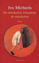 Journal brut 10 - De mirakelen, Elizabeth, de mirakelen