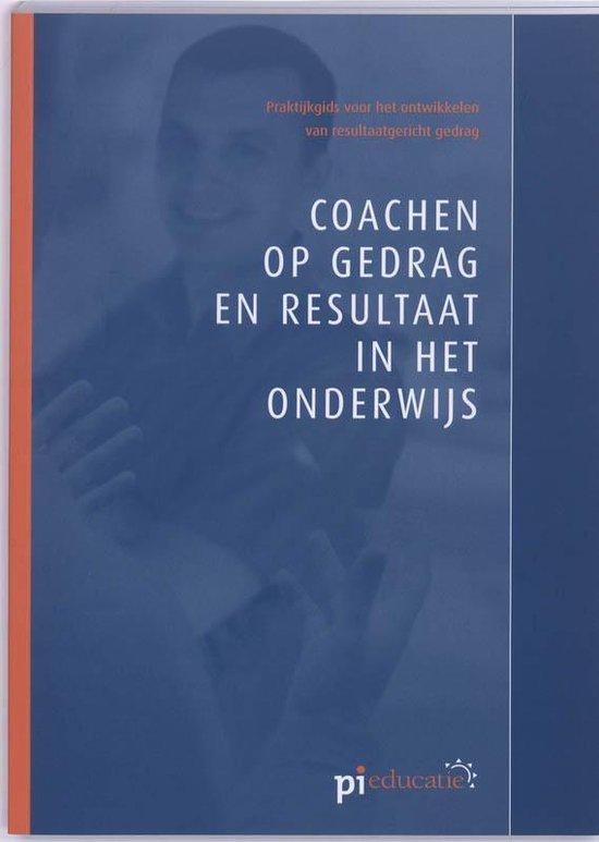 Coachen Op Gedrag En Resultaat In Het Onderwijs - none |