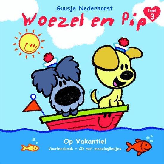 Woezel & Pip deel 3 - Op Vakantie! (met CD vol meezingliedjes) - Guusje Nederhorst |