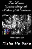 Two Women Contemplating the Nature of the Universe Print Operas BW