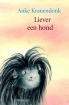 Boek cover Liever een hond! - A. Kranendonk van A. Kranendonk