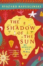 Shadow of the Sun : My African Life