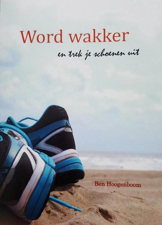 Word Wakker ..en trek je schoenen uit