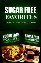 Sugar Free Favorites - Comfort Food and Snacks Cookbook