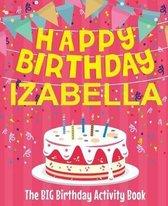 Happy Birthday Izabella - The Big Birthday Activity Book
