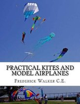Practical Kites and Model Airplanes