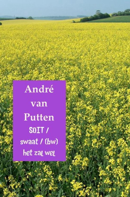 Soit / swaat / (bw)/het zal wel - André van Putten | Fthsonline.com