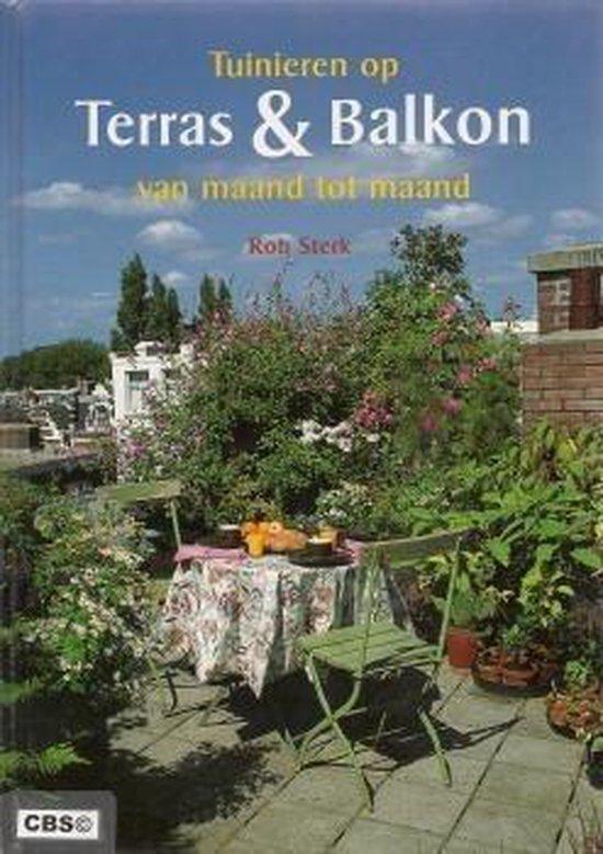 Tuinieren op terras en balkon van maand tot maand - Rob Sterk |