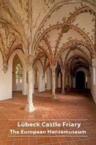 Lubeck Castle Friary