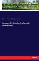 Handbuch des deutschen Strafrechts in Einzelbeitragen