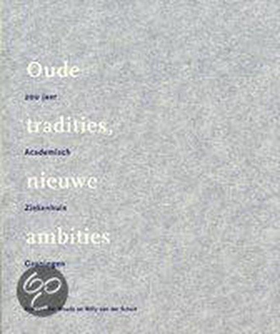 OUDE TRADITIES, NIEUWE AMBITIES. - Van der Woude  