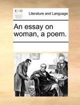 An Essay on Woman, a Poem
