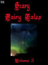 Scary Fairy Tales Volume 3