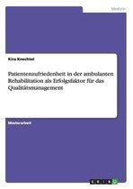 Patientenzufriedenheit in Der Ambulanten Rehabilitation ALS Erfolgsfaktor F r Das Qualit tsmanagement