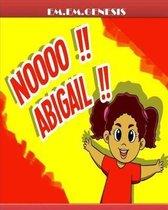 Noooo.... Abigail