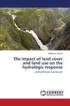 The Impact of Land Cover and Land Use on the Hydrologic Response