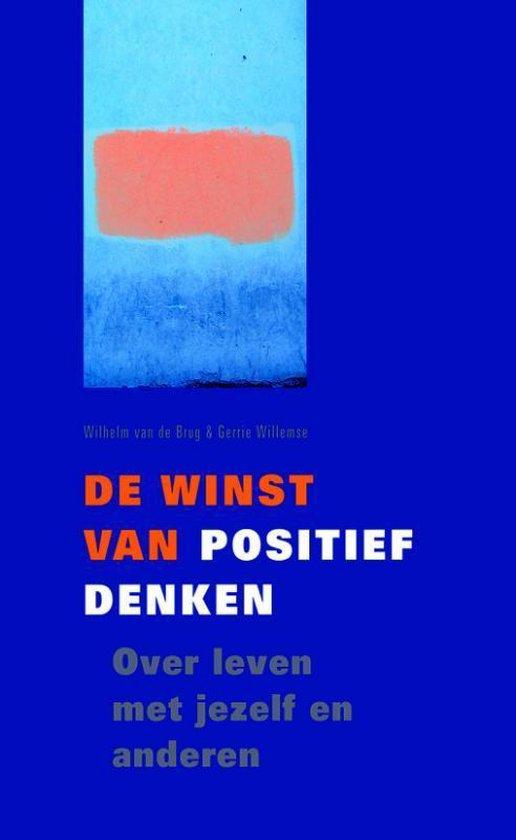 De winst van positief denken - W. Van De Brug |