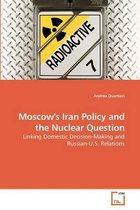 Moscow's Iran Policy and the Nuclear Question