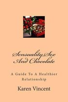 Sensuality, Sex and Chocolate
