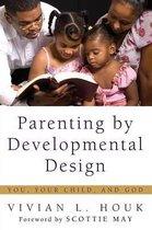 Parenting by Developmental Design