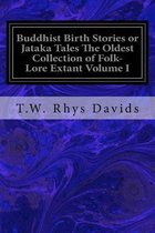 Buddhist Birth Stories or Jataka Tales the Oldest Collection of Folk-Lore Extant Volume I