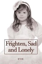 Frighten, Sad and Lonely