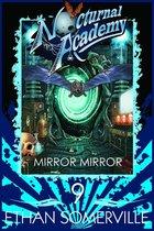 Nocturnal Academy 9: Mirror Mirror