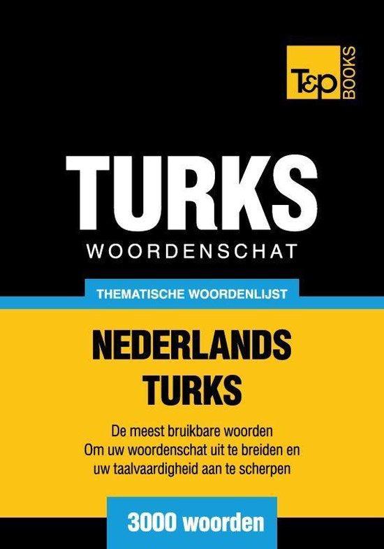 Thematische woordenschat Nederlands-Turks - 3000 woorden - Andrey Taranov |
