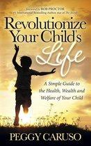 Revolutionize Your Child's Life