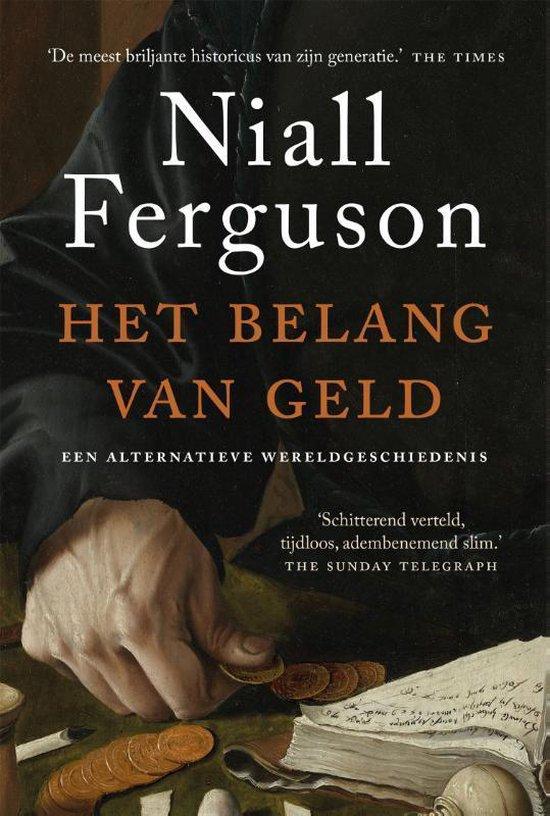 Boek cover Het belang van geld van Niall Ferguson (Paperback)