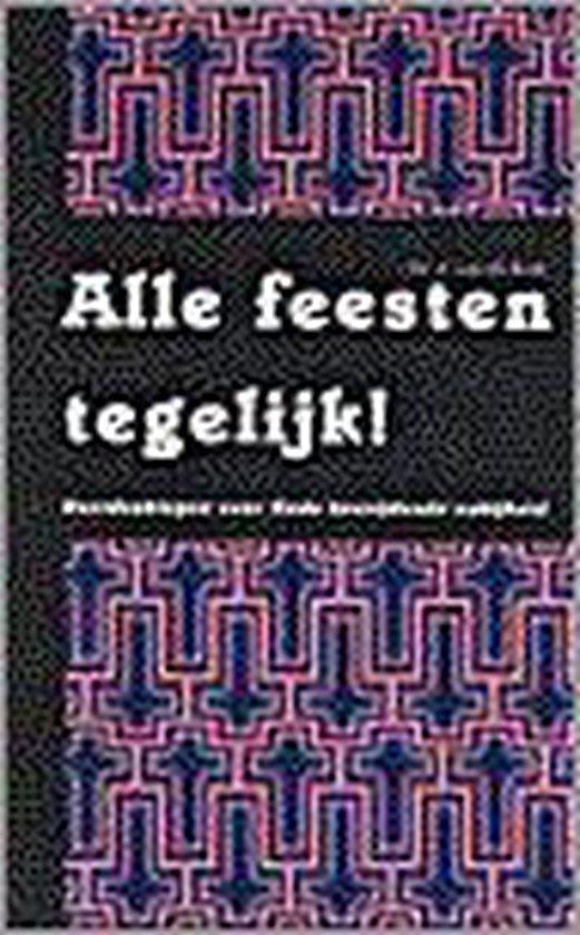 ALLE FEESTEN TEGELIJK - A. van de Beek |