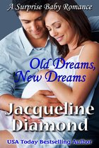 Old Dreams, New Dreams: A Surprise Baby Romance