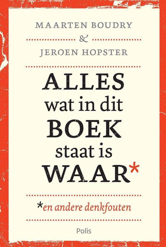 Alles wat in dit boek staat is waar (en andere denkfouten) - Maarten Boudry | Fthsonline.com