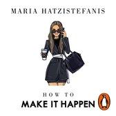 How to Make it Happen