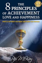 The 8 Principles of Achievement, Love and Happiness