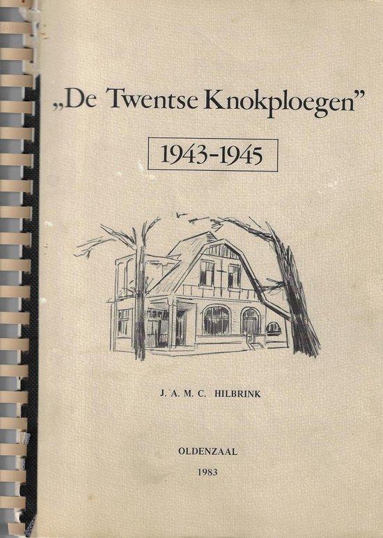 Twentse knokploegen 1943-1945 - Hilbrink  